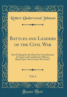 Battles and Leaders of the Civil War, Vol. 4