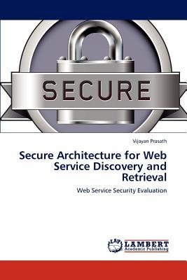 Secure Architecture for Web Service Discovery and Retrieval