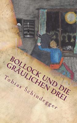 Bollock Und Die Gräulichen Drei