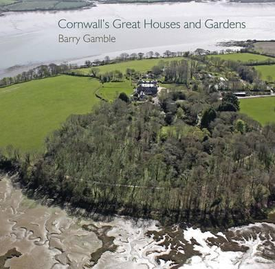 Cornwall's Great Houses and Gardens