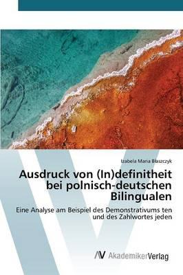 Ausdruck von (In)definitheit bei polnisch-deutschen Bilingualen