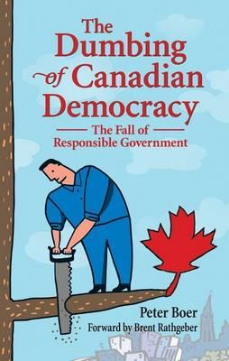 Dumbing of Canadian Democracy, The
