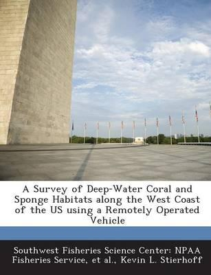 A Survey of Deep Water Coral and Sponge Habitats Along the West Coast of the Us Using a Remotely Operated Vehicle