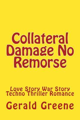 Collateral Damage No Remorse