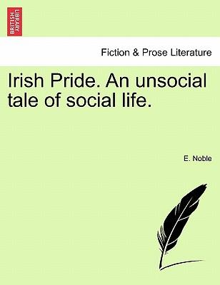 Irish Pride. An unsocial tale of social life.