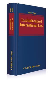Institutionalised International Law