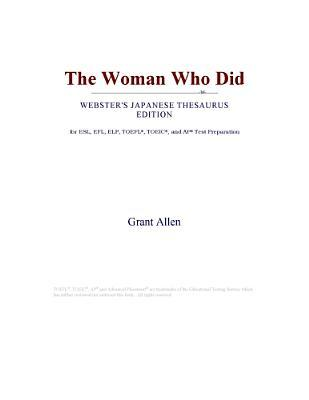 The Woman Who Did (Webster's Japanese Thesaurus Edition)