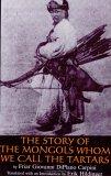 The Story of the Mongols Whom We Call the Tartars= Historia Mongalorum Quo s Nos Tartaros Appellamus
