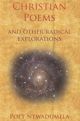 Christian Poems and Other Radical Explorations