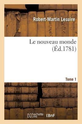 Le Nouveau Monde. Tome 1