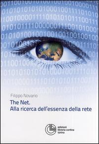 The net. Alla ricerca dell'essenza della rete
