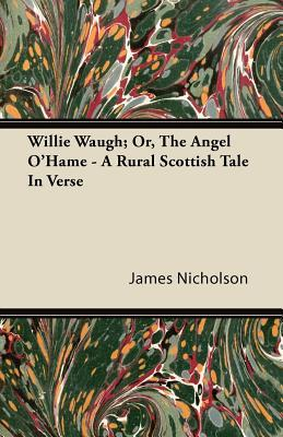 Willie Waugh; Or, th...