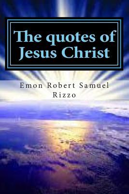 The Quotes of Jesus Christ