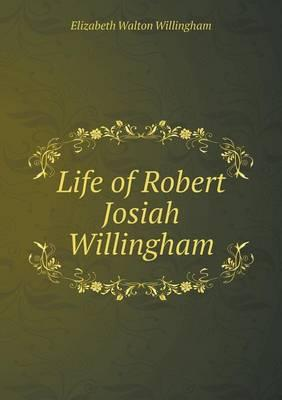 Life of Robert Josiah Willingham