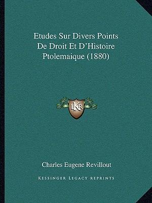 Etudes Sur Divers Points de Droit Et D'Histoire Ptolemaique (1880)