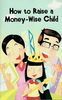 How to Raise a Money - Wise Child