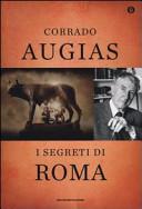 I segreti di Roma. Storie, luoghi e personaggi di una capitale. Ediz. speciale