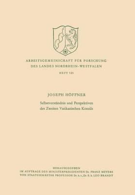 Selbstverständnis Und Perspektiven Des Zweiten Vatikanischen Konzils