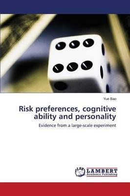 Risk preferences, cognitive ability and personality