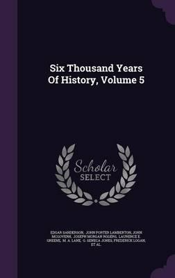 Six Thousand Years of History, Volume 5