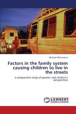Factors in the family system causing children to live in the streets