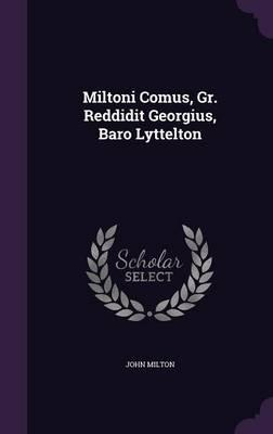 Miltoni Comus, Gr. R...