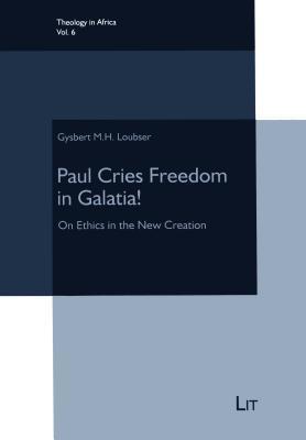 Paul Cries Freedom in Galatia!