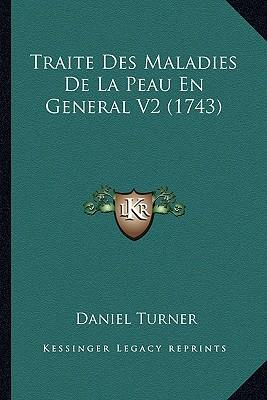 Traite Des Maladies de La Peau En General V2 (1743)