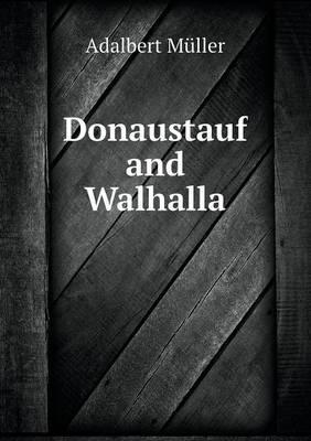 Donaustauf and Walhalla