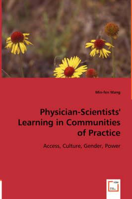 Physician-Scientists' Learning in Communities of Practice