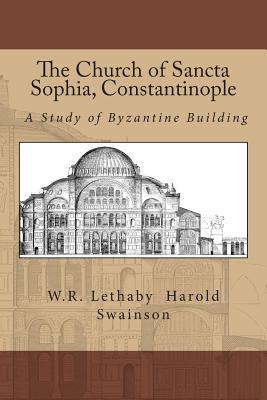 The Church of Sancta Sophia, Constantinople