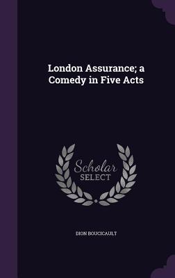 London Assurance; A ...