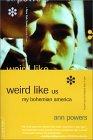 Weird Like Us