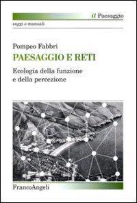 Paesaggio e reti. Ecologia della funzione e della percezione