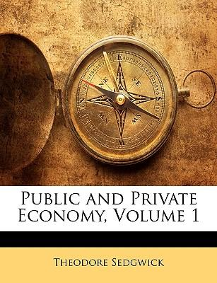 Public and Private Economy, Volume 1
