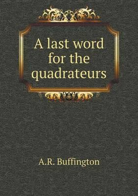 A Last Word for the Quadrateurs