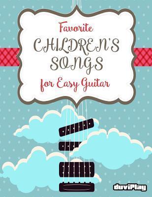 Favorite Children's Songs for Easy Guitar