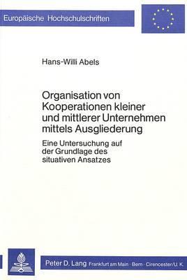 Organisation von Kooperationen kleiner und mittlerer Unternehmen mittels Ausgliederung