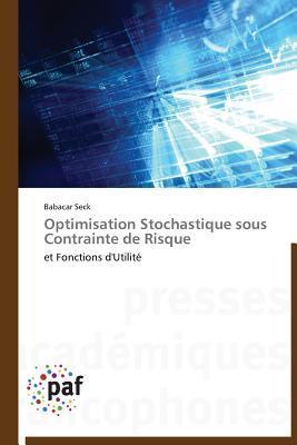 Optimisation Stochastique Sous Contrainte de Risque