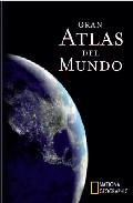 Gran atlas del mundo National Geographic