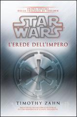 Star Wars. L'erede dell'impero. La trilogia di Thrawn vol.1