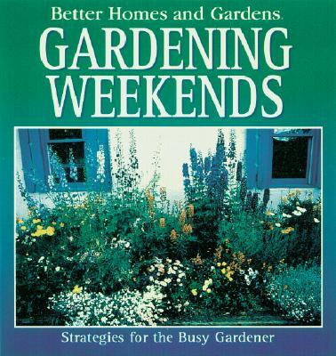 Better Homes and Gardens Gardening Weekends