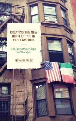 Creating the New Right Ethnic in 1970s America