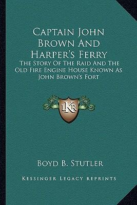 Captain John Brown and Harper's Ferry