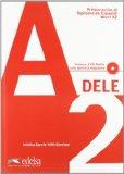 Preparación al diploma de Español Dele. Nivel A2. Con CD Audio. Per la Scuola media