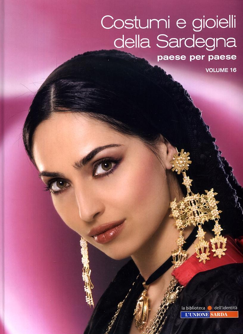 Costumi e gioielli della Sardegna paese per paese (Vol. 16)