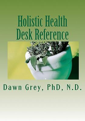 Holistic Health Desk Reference