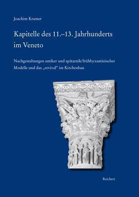 Kapitelle Des 11.-13. Jahrhunderts Im Veneto