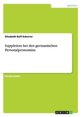 Suppletion bei den germanischen Personalpronomina