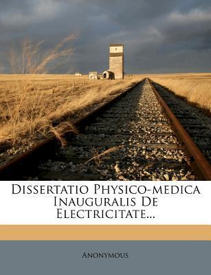 Dissertatio Physico-Medica Inauguralis de Electricitate...